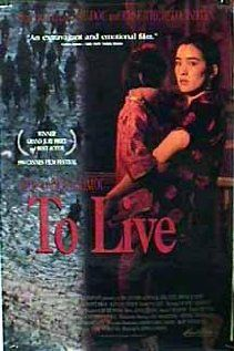 To Live, Amidst incredible tragedy, you continue living and find moments of humor. Gong Li is amazing as an old woman,