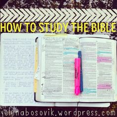 How to study the Bible, this girl has great tips.
