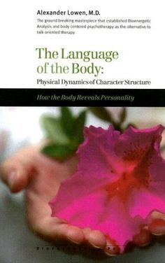 The Language of the Body by Alexander Lowen, http://www.amazon.com/dp/0974373796/ref=cm_sw_r_pi_dp_JsOFqb1TC2ZA3