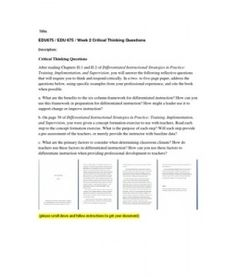 Critical Thinking Questions  After reading Chapters II-1 and II-2 of Differentiated Instructional Strategies in Practice: Training, Implementation, and Supervision, you will answer the following reflective questions that will require you to think and respond critically. In… (More)
