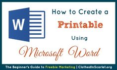 Here are step by step instructions on how to create a printable using Microsoft Word. You can also download a free 'Freebie Ideas' printable here!