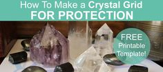 Learn how to make a Crystal Grid for protection. Download my FREE Printable Crystal Grid Template. Create a shield of light for psychic protection.