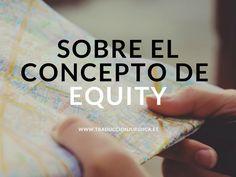 Si el término equity tuviera rostro aparecería, sin duda, junto a la definición de «polisemia» en los diccionarios jurídicos inglés-español. Y, es que, no recordamos otro concepto que admita tantas y tan variadas acepciones como éste. Si quieres conocer algunas de ellas, sigue leyendo.