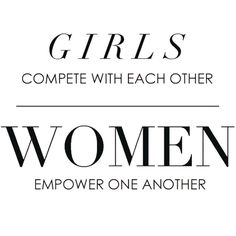 """""""""""Surround yourself with strong women. Women who lift you up when you're down. Women who challenge you, who push you to try new things and think…"""""""