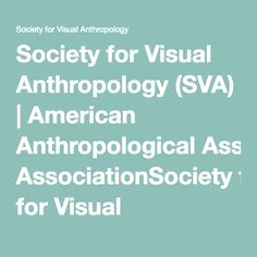 The Society for Visual Anthropology (SVA) is a section of the American Anthropological Association. We promote the study of visual representation and media. Anthropology, American, Craft, Creative Crafts, Basteln, Handmade, Needlework, Anthropologie, Crafts