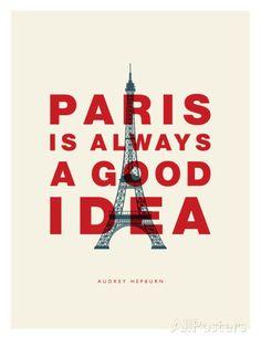 Paris is Always a Good Idea (Audrey Hepburn) Poster bei AllPosters.de