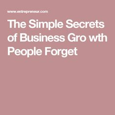 The Simple Secrets of Business Gro   wth People Forget