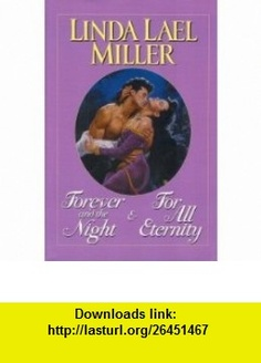Forever and the Night  For All Eternity (9780739438169) Linda Lael Miller , ISBN-10: 0739438166  , ISBN-13: 978-0739438169 ,  , tutorials , pdf , ebook , torrent , downloads , rapidshare , filesonic , hotfile , megaupload , fileserve