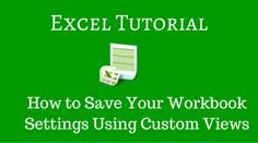 Learn how to save Excel Workbook settings using custom views so that you can open your worksheets in a custom view rather than the default normal view.