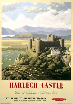 An poster sized print, approx mm) (other products available) - British Railways (WR) poster. Artwork by Ronald Lampitt. <br> - Image supplied by National Railway Museum - poster sized print mm) made in the UK Posters Uk, Train Posters, Railway Posters, Poster Prints, Retro Posters, Art Prints, Welsh Castles, British Travel, Travel Ad