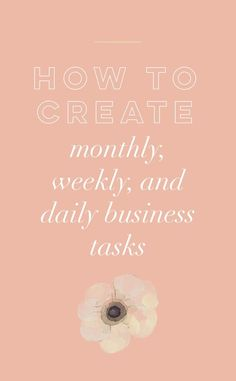 """How to Create Monthly, Weekly, and Daily Business Tasks 