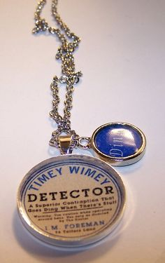Timey Wimey Detector necklace.  Goes ding when there's stuff.
