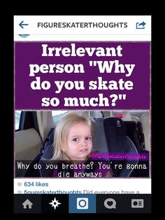 this is solo funny!! i get this comment almost everyday from a non skater