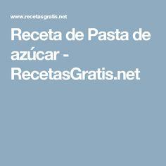 Receta de Pasta de azúcar - RecetasGratis.net