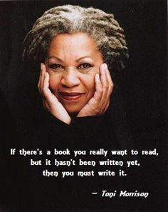 If there is a book you really want to read, but it hasn't been written yet, then you must write it.