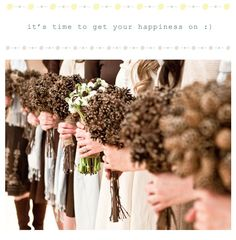 Pine cone wedding bouquet. This is so me it hurts haha.