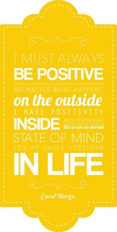 I must always be positive