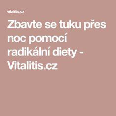 Zbavte se tuku přes noc pomocí radikální diety - Vitalitis.cz