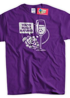 Funny Wine T-shirt You've Really Matured T-Shirt Wine Glass Grapes Home Made Wine Tshirt Screened TShirt Tee Shirt Mens Ladies Womens by IceCreamTees on Etsy https://www.etsy.com/listing/177363167/funny-wine-t-shirt-youve-really-matured