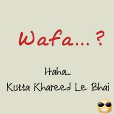 shi kahaa kutaa kam se kam wafadaar to hota h Desi Quotes, Girly Quotes, Hindi Quotes, Quotations, Qoutes, Swag Quotes, Jokes Quotes, Funny Quotes, Memes