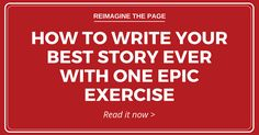 Learn this simple, long-forgotten writing exercise that will completely transform your stories.