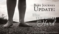 Baby Journey with Infertility: When the Road Gets Hard