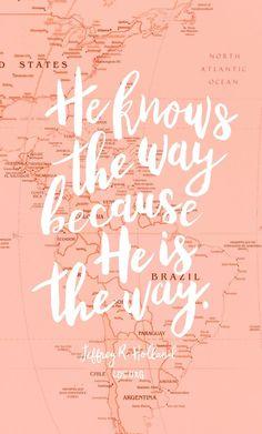 He is the way.