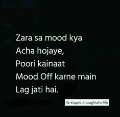 Ha ye to hai aj kal k loog hi ese hai Stupid Quotes, Funny True Quotes, Lonely Quotes, Funny Memes, Hilarious, Stupid Funny, Attitude Quotes, Mood Quotes, Life Quotes