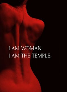 """Inspirational Quote about Women and Feminine Energy - """"I am Woman. I am the Temple. Devine Feminine, Sacred Feminine, Feminine Energy, Tantra, Divine Goddess, Strong Women, Motto, Fitness, Femininity"""