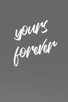 Quote - Yours Forever