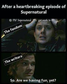 After a heartbreaking episode of Supernatural. The fandom vs the writers