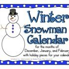 What is in this Packet:  1.	You will find a 31 day Snowman calendar.  .  2.	You will also find extra blank pieces in the calendar to use in case you ...