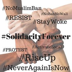 #nomuslimban #resist #nobannowall #staywoke #solidarityforever #activatelocal #protest #riseup #neveragainisnow