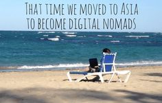 All the details about our decision to move to Asia to try to become digital nomads. How we will make money, why we want to do this and the kids Travel With Kids, Us Travel, Family Travel, Digital Nomad, Beach Mat, Outdoor Blanket, Asia, Adventure, Blog