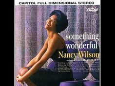 "Nancy Wilson sings ""I Wish You Love from the 1960 album Something Wonderful"