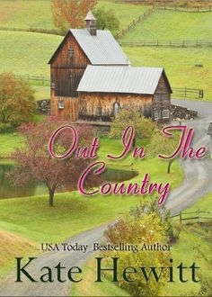 Out In The Country by Kate Hewitt, http://www.amazon.com/dp/B008EV1C9U/ref=cm_sw_r_pi_dp_yAGksb1BG8BEC