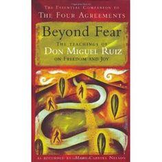 don miguel ruiz moves us beyond fear!