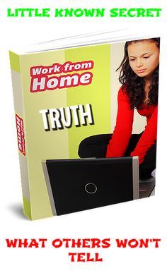 Work from home Truth a simple system