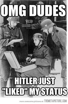 What if they had facebook during WWII?
