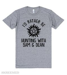 I'd Rather Be Hunting With Sam and Dean because everything is else isn't important. Show off your love for Supernatural with this shirt. This makes a great gift for you bestie who's in love with this fandom! #Supernatural