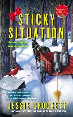 A Sticky Situation (2015) (The third book in the Sugar Grove Mystery series) A novel by Jessie Crockett