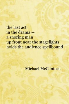 Tanka poem: the last act -- by Michael McClintock.