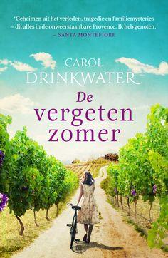 De vergeten zomer - Carol Drinkwater. Een perfect vakantieboek voor de liefhebbers van Santa Montefiore. Klik op de button 'bezoeken' voor een leesfragment!  #leestip