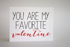 You are my favorite valentine. Valentines day card.