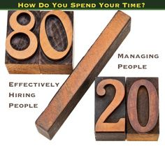 The Essence of Effective Hiring: 4 Steps to Improve Business Results A NEW 80/20 Rule for Human Resources & Management