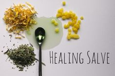 ~ Healing Salve ~ 1/2 cup grape seed oil or olive oil infused with calendula flowers and plantain leaf*;  2 T beeswax pastilles;  20 drops lavender essential oil (optional).