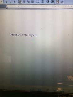 writing prompt: Dance with me, rejects.