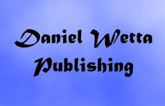 Daniel Wetta Publishing http://danielwetta.com/books-by-daniel-wetta-publishing/ 12 books published. Check the link above for good reads!