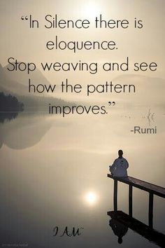 Rumi quote / mindfulness / self growth Now Quotes, Rumi Quotes, Spiritual Quotes, Life Quotes, Inspirational Quotes, Stillness Quotes, Motivational, Eckhart Tolle, Meditation