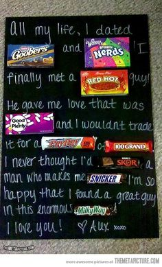 Candy love letter for V Day or anniversary maybe, even though it will send him into diabetic shock!